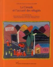La cimade et l'accueil des réfugiés ; identités, répertoires d'actions et politique de l'asile, 1939-1994 - Couverture - Format classique
