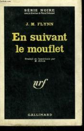 En Suivant Le Mouflet. ( The Screaming Cargo). Collection : Serie Noire N° 759 - Couverture - Format classique