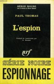 L'Espion. Collection : Serie Noire N° 952 - Couverture - Format classique
