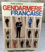 Gendarmerie française. Histoire de la gendarmerie, miroir de l'histoire de France. - Couverture - Format classique