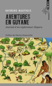 Aventures en Guyane ; journal d'un explorateur disparu - Couverture - Format classique