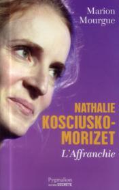 Nathalie Kosciusko-Morizet, l'affranchie - Couverture - Format classique