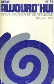 Cfdt Aujourd'Hui - Revue D'Action Et De Reflexion N°31 - Couverture - Format classique