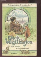 Dick Whittington - Une Histoire De Grande Bretagne. - Couverture - Format classique