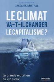 Le climat va-t-il changer le capitalisme ? la grande mutation du XXIe siècle - Couverture - Format classique