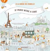If Paris were a cake... - Couverture - Format classique