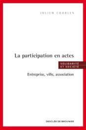 Entreprises, quartiers et associations ; bienfaits et méfaits de la participation - Couverture - Format classique