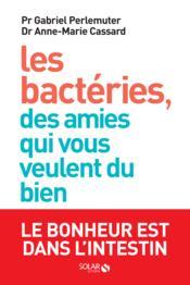 telecharger Les bacteries, des amies qui vous veulent du bien livre PDF/ePUB en ligne gratuit