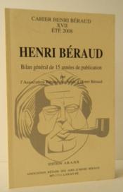 HENRI BERAUD. BILAN GENERAL DE 15 ANNEES DE PUBLICATION PAR L'ARAHB. Cahiers Henri Béraud XVII. - Couverture - Format classique