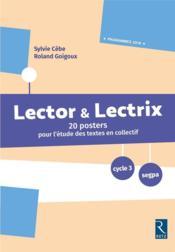 Lector & Lectrix ; 20 posters pour l'étude des textes en collectif ; cycle 3/SEGPA (édition 2016) - Couverture - Format classique