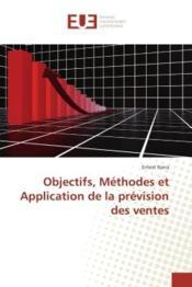 Objectifs, methodes et application de la prevision des ventes - Couverture - Format classique
