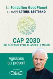 Cap 2030, une décennie pour changer le monde - Couverture - Format classique