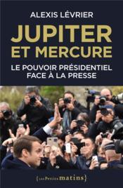 Jupiter et Mercure : le pouvoir présidentiel face à la presse - Couverture - Format classique
