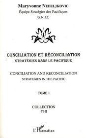Conciliation et réconciliation t.1 ; stratégie dans le Pacifique - Intérieur - Format classique