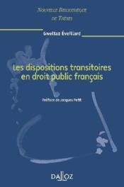 Les dispositions transitoires en droit public français - Couverture - Format classique