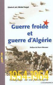 Guerre Froide Et Guerre D'Algerie ; Temoignage Sur Une Periode Agitee - Intérieur - Format classique
