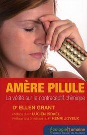 Amère pilule ; la vérité sur le contraceptif chimique (3e édition) - Intérieur - Format classique