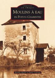 Moulins à eau en Poitou-Charentes - Couverture - Format classique