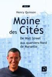 Moine des cités ; de Wall Street aux quartiers-Nord de Marseille - Couverture - Format classique