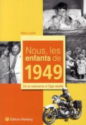 NOUS, LES ENFANTS DE ; nous, les enfants de 1949 - Couverture - Format classique