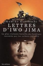 Lettres d'Iwo Jima ; la plus violente bataille du Pacifique racontée par les soldats japonais - Couverture - Format classique
