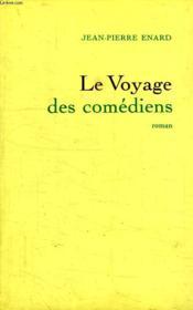 Le Voyage Des Comediens. - Couverture - Format classique