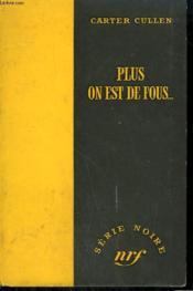 Plus On Est De Fous ... . ( The Deadly Chase ). Collection : Serie Noire Sans Jaquette N° 394 - Couverture - Format classique