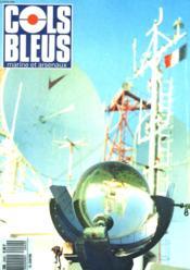 COLS BLEUS. HEBDOMADAIRE DE LA MARINE ET DES ARSENAUX N°2042 DU 15 ET 22 JUILLET 1989. LES SEMAPHORES OU... LES YEUX DE LA TERRE par LE CAPITAINE DE FREGATE DE BELLLAING / AU FIL DES NOEUDS SUR LATOUCHE-TRVILLE par LE CAPITAINE DE CORVETTE CHAMBON... - Couverture - Format classique
