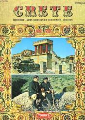 Crete. Histoire, Art, Folklore, Vie Contemporaine - Couverture - Format classique