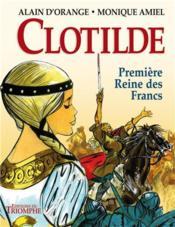 Clotilde, première reine des Francs - Couverture - Format classique