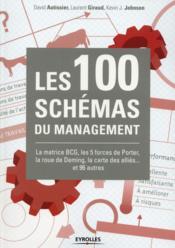 Les 100 schémas du management ; la matrice BCG, les 5 forces de porter, la roue de deming, la carte des alliés... et 96 auters - Couverture - Format classique