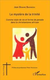 Le mystère de la trinité ; comme style de vie et forme de pensée dans le christianisme africain - Couverture - Format classique