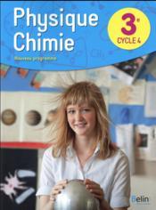 Physique, chimie ; 3e ; livre de l'élève (édition 2017) - Couverture - Format classique