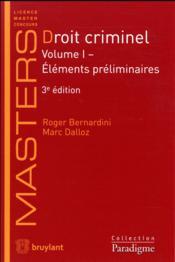 Droit criminel t.1 ; éléments préliminaires (3e édition) - Couverture - Format classique