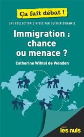 Immigration : chance ou menace ? pour les nuls ça fait débat - Couverture - Format classique