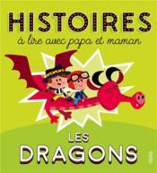 Histoires à lire avec papa et maman ; les dragons - Couverture - Format classique