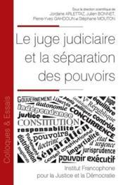 Le juge judiciaire et la séparation des pouvoirs - Couverture - Format classique