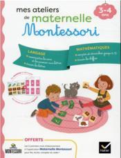 Mes ateliers de maternelle Montessori : langage-mathématiques - Couverture - Format classique