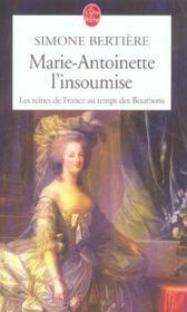 Marie antoinette, l'insoumise ( les reines de france au temps des bourbons, tome 4) - Couverture - Format classique