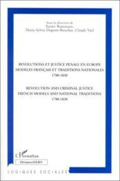 Révolutions et justice pénale en Europe ; modèles français et traditions nationales (1780-1830) - Couverture - Format classique