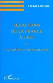 Les Actions De La France A L'Est Ou Les Absences De Marianne - Intérieur - Format classique
