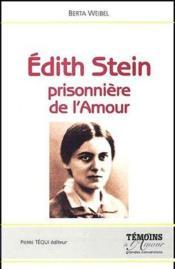 Edith Stein ; prisonnière de l'amour - Couverture - Format classique
