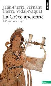 La Grèce ancienne t.2 ; l'espace et le temps - Intérieur - Format classique