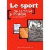 Le sport ; de l'archive à l'histoire - Couverture - Format classique
