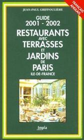 Restaurants Avec Terrasses Et Jardins De Paris Ile-De-France ; Edition 2001-2002 - Intérieur - Format classique