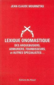 Lexique onomastique des arquebusiers, armuriers, fourbisseurs, et autres spécialités - Couverture - Format classique