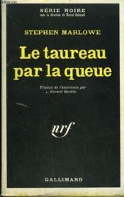 Le Taureau Par La Queue. Collection : Serie Noire N° 1230 - Couverture - Format classique