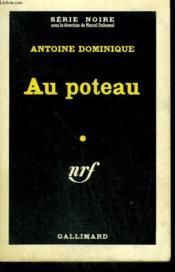Au Poteau. Collection : Serie Noire N° 592 - Couverture - Format classique