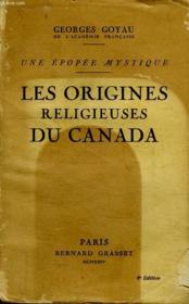 Les Origines Religieuses Du Canada.Une Epopee Mystique. - Couverture - Format classique