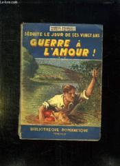 Seduite Le Jour De Ses Vingt Ans. Guerre A L Amour. - Couverture - Format classique